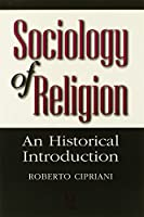 Sociology of Religion: An Historical Introduction