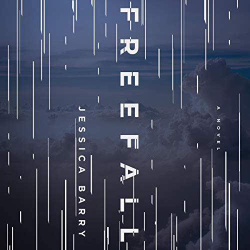 Freefall     A Novel              By:                                                                                                                                 Jessica Barry                               Narrated by:                                                                                                                                 Hillary Huber,                                                                                        Karissa Vacker,                                                                                        MacLeod Andrews                      Length: 12 hrs and 3 mins     333 ratings     Overall 4.3