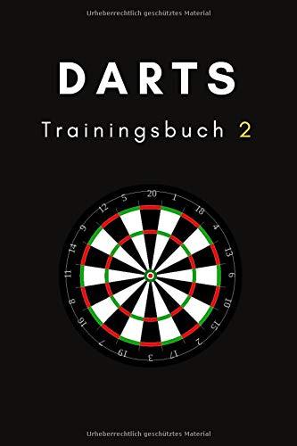 Darts Trainingsbuch 2: Training für Darter (Darts Trainingsbücher 2. Generation, Band 1)