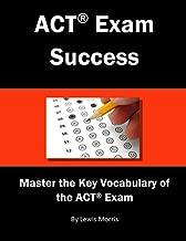 ACT Exam Success: Master the Key Vocabulary of the ACT Exam