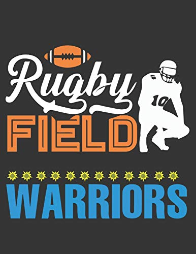 Rugby Field Warriors: Rugby Journal for journaling Rugby sport Notebook 110 pages 8.5x11 inches | Gift for rugby players men and woman| ball sport book