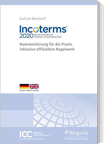 Incoterms® 2020 der Internationalen Handelskammer (ICC): Kommentierung für die Praxis inklusive offiziellem Regelwerk
