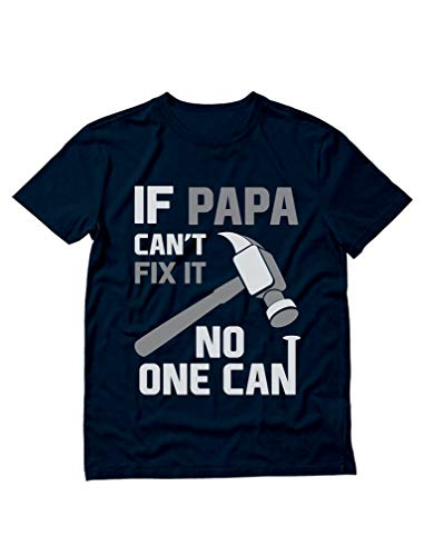 If PAPA Can't Fix It No One Can Funny Shirt for Grandpa Dad Fathers Day T-Shirt X-Large Navy