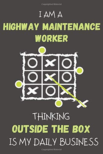 I AM A HIGHWAY MAINTENANCE WORKER THINKING OUTSIDE THE BOX IS MY DAILY BUSINESS: Dotted Journal Book