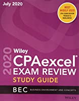 Wiley CPAexcel Exam Review July 2020 Study Guide: Business Environment and Concepts