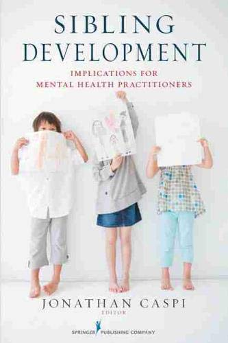 Compare Textbook Prices for Sibling Development: Implications for Mental Health Practitioners 1 Edition ISBN 9780826117526 by Caspi PhD, Jonathan