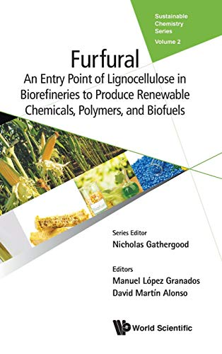 Furfural: An Entry Point of Lignocellulose in Biorefineries to Produce Renewable Chemicals, Polymers, and Biofuels (Sustainable Chemistry, Band 2)