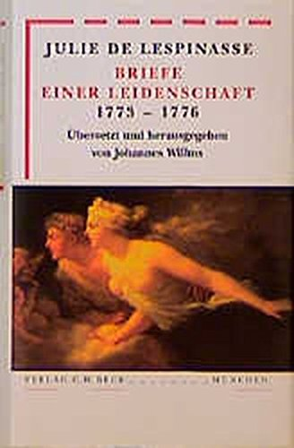 Briefe einer Leidenschaft 1773-1776 (Bibliothek des 18. Jahrhunderts)