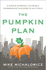 The Pumpkin Plan: A Simple Strategy to Grow a Remarkable Business in Any Field Kindle Edition