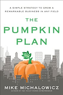 The Pumpkin Plan: A Simple Strategy to Grow a Remarkable Business in Any Field