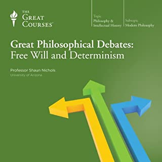 Great Philosophical Debates: Free Will and Determinism                   Written by:                                                                                                                                 Shaun Nichols,                                                                                        The Great Courses                               Narrated by:                                                                                                                                 Shaun Nichols                      Length: 12 hrs and 26 mins     2 ratings     Overall 4.5