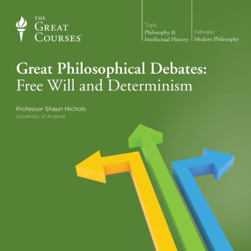 Great Philosophical Debates: Free Will and Determinism audiobook cover art