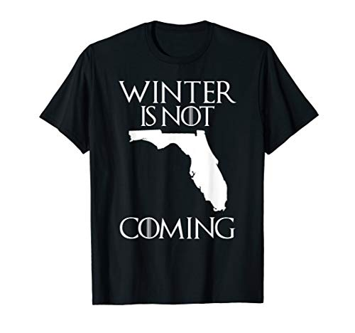 Funny Florida T-Shirt winter is not coming