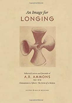 An Image for Longing: Selected Letters and Journals of A. R. Ammons 1550584561 Book Cover