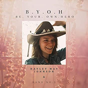 B.Y.O.H (Be Your Own Hero)