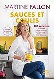 Sauces et coulis - 100 recettes inédites pour devenir une bombe énergétique