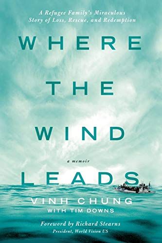 Where the Wind Leads: A Refugee Family's Miraculous Story of Loss, Rescue, and Redemption
