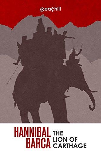 Hannibal Barca: The Lion of Carthage