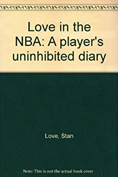 Hardcover Love in the NBA: A player's uninhibited diary Book