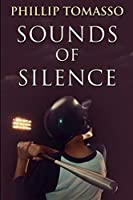 Sounds of Silence: Large Print Edition