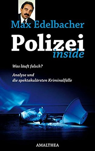 Polizei Inside: Mit den spektakulärsten Kriminalfällen des Sicherheitsbüros