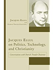 Jacques Ellul on Politics, Technology, and Christianity