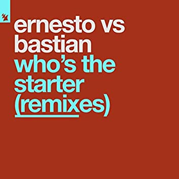 Who's The Starter (Remixes)