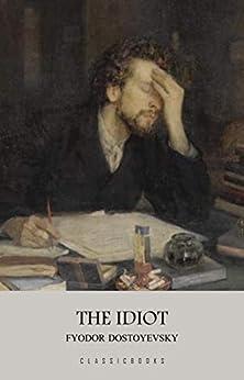 The Idiot (English Edition) por [Fyodor Dostoyevsky]