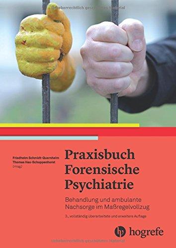 Praxisbuch forensische Psychiatrie: Behandlung und ambulante Nachsorge im Maßregelvollzug