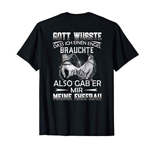 Gott Wusste Dass Ich Einen Engel Gab Er Mir Meine Ehefrau T-Shirt