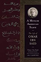 A Muslim American Slave: The Life of Omar Ibn Said (Wisconsin Studies in Autobiography)