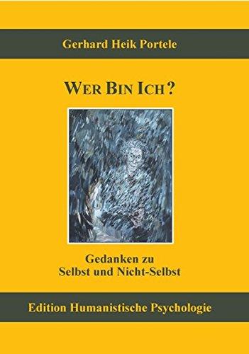 Wer bin ich? Gedanken zu Selbst und Nicht-Selbst (EHP - Edition Humanistische Psychologie)