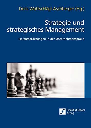 Strategie und strategisches Management: Herausforderungen in der Unternehmenspraxis