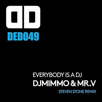 Everybody Is a DJ (Steven Stone Remix)