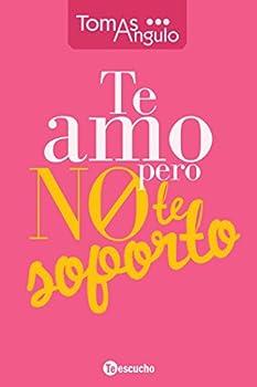 ¡Te amo pero no te soporto!  Spanish Edition