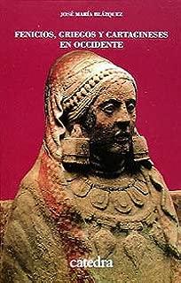 Fenicios, griegos y cartagineses / Phoenicians, Greeks and Carthaginians (Historia) (Spanish Edition)