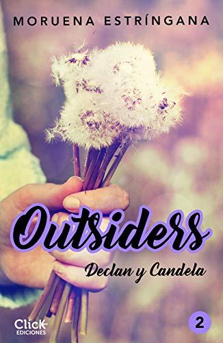 Outsiders 2. Declan y Candela de [Moruena Estríngana]