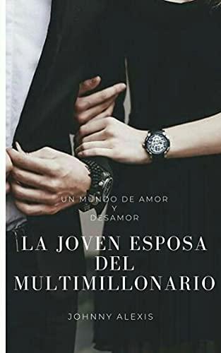 La joven esposa del multimillonario: romantica contemporanea Versión Kindle de Johnny Alexis