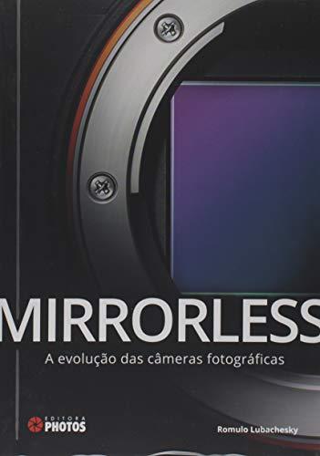 Mirrorless. A Evolução das Câmeras Fotográficas