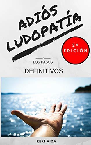 ADIÓS LUDOPATÍA: (2ª EDICIÓN! DESCUENTO SESIÓN ONLINE DE REGALO EN EL INTERIOR!!!)