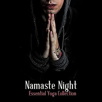 Namaste Night - Essential Yoga Collection for a Better Night Sleep, Relax in the Evening, Unwind After a Long, Stressful Day