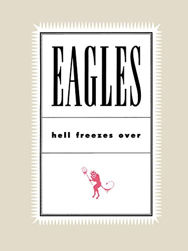 The Eagles: Hell...