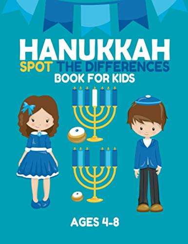 Hanukkah Spot the Differences Book For Kids Ages 4–8: Try to Spot The Difference, Colorful Fun Activities For Kids age 4 5 6 7 8 and Up, The Perfect Jewish Chanukah Gift For Toddlers and Preschoolers