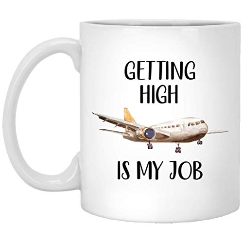Funny Pilot Flight Attendant Coffee Mug - Getting High Is My Job Awesome Gifts Idea Tea Cup 11oz