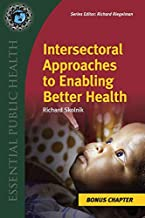 Supplemental Chapter: Intersectoral Approaches to Enabling Better Health