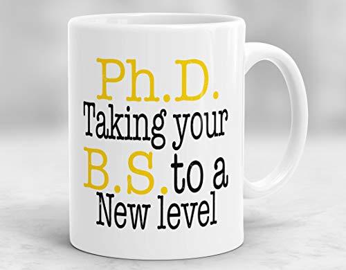 Ph.D. Taking Your B.S. To A New Level Mug, Education Mug