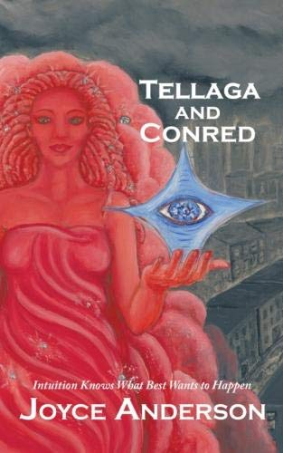 Tellaga and Conred: Intuition Knows What Best Wants to Happen