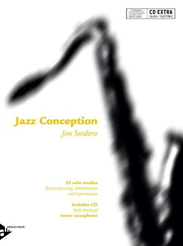 Jazz Conception Tenor & Soprano Saxophone: 21 solo etudes for jazz phrasing, interpretation and improvisation. Tenor-Saxophon (Sopran-Saxophon). Ausgabe mit mp3-CD.
