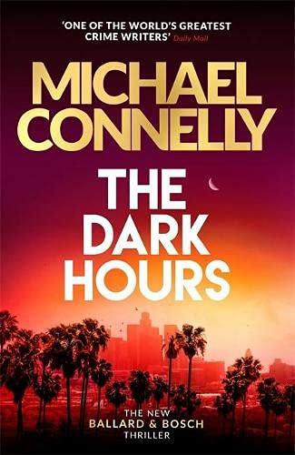 The Dark Hours: The Brand New Blockbuster Ballard & Bosch Thriller