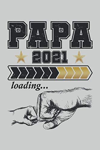 Papa 2021 Loading: Cooles Vintage Papa 2021 Loading Notizbuch. Perfekt als Vater Geschenk für die Schwangerschaft als Vorfreude auf das kleine Baby ... 6'' x 9'' (15,24cm x 22,86cm) DIN A5 Liniert